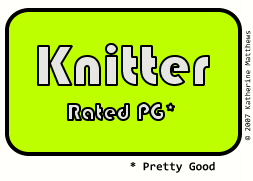 Knitter: Rated PG (Pretty Good)